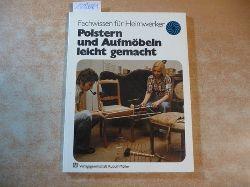 Brocke-Peiner, Helga  Polstern und Aufmöbeln leicht gemacht