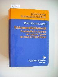 Wissmann, Martin [Hrsg.]  Telekommunikationsrecht : Praxishandbuch in deutscher und englischer Sprache ; mit neuem EU-Rechtsrahmen = Telecommunications law