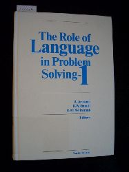 Jernigan, Robert [Hrsg.]  Role of Language in Problem Solving: 1st: Symposium Proceedings. Teil: 1, Edited proceedings of the symposium held at the Johns Hopkins University Applied Physics Laboratory, Laurel, Maryland, 29-31 October, 1984 / eds.: Robert Jernigan ...