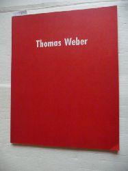 Staatliche Akademie der Bildenden Künste, Stuttgart (Hrsg.)  Thomas Weber : Staatliche Akademie der Bildenden Künste, Stuttgart, 27.11. - 22.12.1989