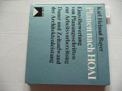 Bayer, Karl Helmut  Planen nach HOAI : Einzelbewertung von Planungsschritten zur Arbeitsvorbereitung ; Dauer und Zeitaufwand der Architektenleistung