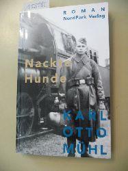 Mühl, Karl Otto  Nackte Hunde : Roman