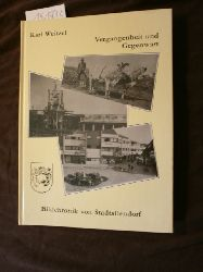 Weitzel, Karl [Hrsg.]  Vergangenheit und Gegenwart : Bildchronik von Stadtallendorf  782 - 1982