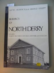 Walter Donald Girvan  Historic Building, Groups of Buildings, Areas of Architectural Importance in North Derry; Including: Limavady, Ballkelly, Castelrock, Downhill and Magilligan