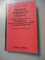 Wilmerstadt, Rainer  Das neue Rentenrecht (SGB VI) : in den alten und neuen Bundesländern nach dem Einigungsvertrag und der Renten-Überleitung ; mit Tabellen und Beispielen