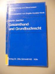 Jaschke, Martin  Gesamthand und Grundbuchrecht
