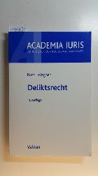 Kötz, Hein ; Wagner, Gerhard [Bearb.]  Deliktsrecht.