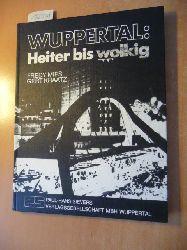 Mies, Fredy ; Kraatz, Gert  Wuppertal: heiter bis wolkig : schweben u. leben zwischen Berg u. Tal
