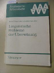 Diller, Hans-Jürgen ; Kornelius, Joachim  Anglistische Arbeitshefte ; 19  Linguistische Probleme der Übersetzung