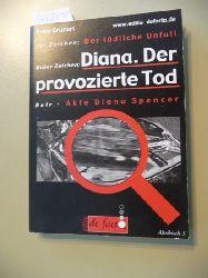 Grunert, Peter  Diana: der provozierte Tod : Akte Diana Spencer