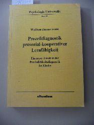 Zimmermann, Wolfram  Prozeßdiagnostik prosozialkooperativer Lernfähigkeit : ein neuer Ansatz in der Persönlichkeitsdiagnostik des Kindes