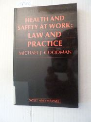 Michael J. Goodman  Health and Safety at Work