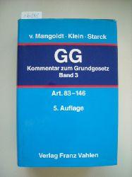 Mangoldt, Hermann von [Begr.] ; Klein, Friedrich [Bearb.] ; Starck, Christian [Hrsg.]  Kommentar zum Grundgesetz - Band 3 - Artikel 83 - 146