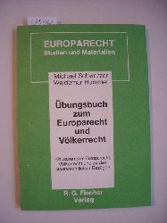 Schweitzer, Michael ; Hummer, Waldemar  Übungsbuch zum Europarecht und Völkerrecht : Klausuren zum Europarecht, Völkerrecht und zu den staatsrechtlichen Bezügen