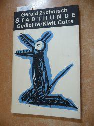 Zschorsch, Gerald  Stadthunde : Gedichte + Sturmtruppen : Gedichte (2 BÜCHER)