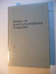 (Hrsg.) Paul Riebel  BEITRÄGE zur betriebswirtschaftlichen Ertragslehre. Erich Schäfer zum 70. Geburtstag. In Verbindung mit Hans Fischer, Karl Hax, Hans Knoblich etc.
