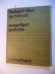 Hdayat-Ullah PG, Hübsch  Ausgeflippt - Gedichte