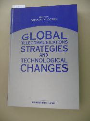 Pogorel, Gerard (Hrsg.)  Global Telecommunications Strategies and Technological Changes: Proceedings of the 9th World Conference of the International Telecommunications Society, June 14-17 1992, Sophia Antipolis, France