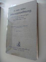 Gustav, Rohmer  Arbeitszeitordnung mit dem Kinder- sowie des Mutterschutzgesetz, der Bäckereiverordnung und den Ausführungsverordnungen.