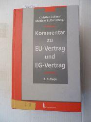 Calliess, Christian [Hrsg.] ; Blanke, Hermann-Josef [Bearb.]  *Kommentar des Vertrages über die Europäische Union und des Vertrages zur Gründung der Europäischen Gemeinschaft (EUV/EGV)
