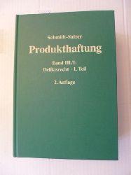 Schmidt-Salzer, Joachim  *Produkthaftung - Teil: 3,1 : Deliktsrecht ; T. 1.