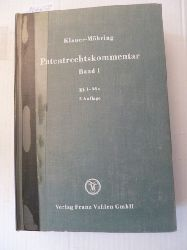 Wuesthoff, Franz ; Nirk, Rudolf  *Patentrechtskommentar / (Begr.: Georg Klauer). Von Philipp Möhring ... - Teil: 1. (§§ 1 - 36a des Patentgesetzes, Gebrauchsmustergesetz, Internationales Patentrecht