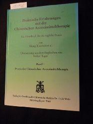 Shang, Xianming ; Hager, Stefan [Übers.]  Praxis der chinesischen Arzneimitteltherapie ; Bd. 1  Praktische Erfahrungen mit der chinesischen Arzneimitteltherapie : ein Handbuch für die tägliche Praxis