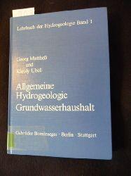 Mattheß, Georg ; Ubell, Károlyi  *Lehrbuch der Hydrogeologie ; Bd. 1  Allgemeine Hydrogeologie - Grundwasserhaushalt