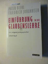 Biehl, Peter ; Johannsen, Friedrich  Einführung in die Glaubenslehre : ein religionspädagogisches Arbeitsbuch