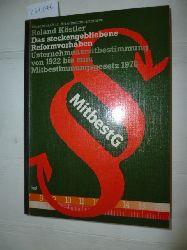 Köstler, Roland  Das steckengebliebene Reformvorhaben : Rechtsprechung u. Rechtsentwicklung zur Unternehmensmitbestimmung von 1922 bis zum Mitbestimmungsgesetz 1976