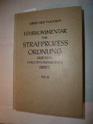 Schmidt, Eberhard  Lehrkommentar zur Strafprozessordnung und zum Gerichtsverfassungsgesetz - Teil 2: Erläuterungen zur Strafprozessordnung und zum Einführungsgesetz zur Strafprozessordnung