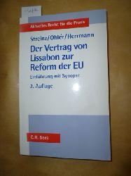 Streinz, Rudolf ; Ohler, Christoph; Herrmann, Christoph  Der Vertrag von Lissabon zur Reform der EU : Einführung mit Synopse