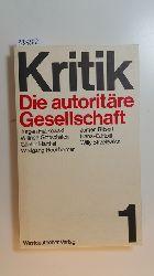Hartfiel, Günter [Hrsg.] ; Fijalkowski, Jürgen  Kritik, 1., Die autoritäre Gesellschaft