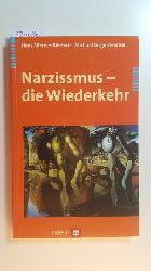 Bierhoff, Hans-Werner ; Herner, Michael J.  Narzissmus - die Wiederkehr