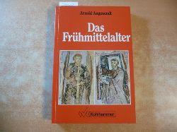Angenendt, Arnold  Das Frühmittelalter : die abendländische Christenheit von 400 bis 900