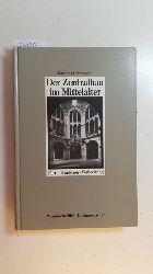 Untermann, Matthias  Der Zentralbau im Mittelalter : Form, Funktion, Verbreitung