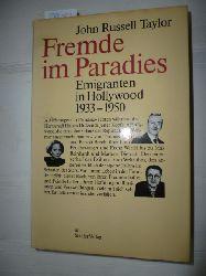 Taylor, John Russell  Fremde im Paradies : Emigranten in Hollywood 1933 - 1950