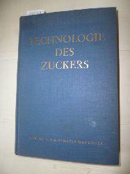 Dietrich Becker u.a. (bearbeitet)  Technologie des Zuckers - Verein der Zuckerindustrie (Hrsg.)