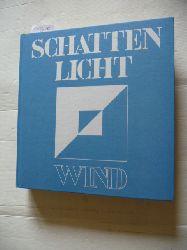 Wind, Gerhard.  Schattenlicht. 1989 - 90 - mit zahlreichen Abbildungen