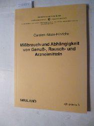 Alsen-Hinrichs, Carsten  Missbrauch und Abhängigkeit von Genuss-, Rausch- und Arzneimitteln