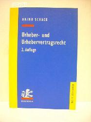 Schack, Haimo  Urheber- und Urhebervertragsrecht