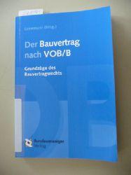 Leinemann, Ralf [Hrsg.] ; Averhaus, Ralf [Bearb.]  Der Bauvertrag nach VOB-B : Grundzüge des Bauvertragsrechts