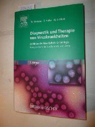 Mertens, Thomas [Hrsg.] ; Haller, Otto ; Klenk, Hans-Dieter  Diagnostik und Therapie von Viruskrankheiten : Leitlinien der Gesellschaft für Virologie ; Kompendium der klinischen Virologie für Studierende und Ärzte