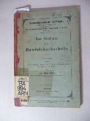 Arndt, Paul  Das Studium auf der Handelshochschule - Vortrag, gehalten am 21. Januar 1903 in der Volkswirtschaftlichen Gesellschaft in Berlin
