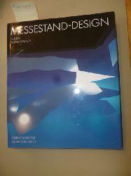 Wenz-Gahler, Ingrid  Messestand-Design. - Temporäres Marketing- und Architekturereignis.