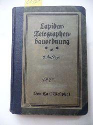 Westphal, Carl  Die Telegraphenbauordnung im Lapidarauszug mit Sachweiser.