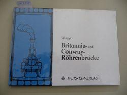 Werner, Ernst  Die Britannia-Conway-Röhrenbrücke