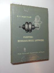 Maksimov, A. E.  Elektro-hydraulische Antriebe : dargestellt am Beispiel von Antrieben für Fördermaschinen