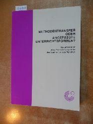 (Hrsg.) von Josef Gerighausen u. Peter C. Seel  Methodentransfer oder angepasste Unterrichtsformen? : Dokumentation e. Werkstattgesprächs d. Goethe-Inst. München vom 24. - 26. Oktober 1985