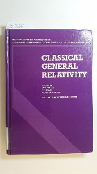 W. B. Bonnor, Jamal Nazrul Islam, Malcolm A. H. MacCallum  Classical general relativity : proceedings of the Conference on Classical (Non-Quantum) General Relativity, City University, London, 21 - 22 December 1983